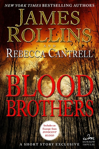 James Rollins, Rebecca Cantrell   Order of the Sanguines 01 05   Blood Brothers