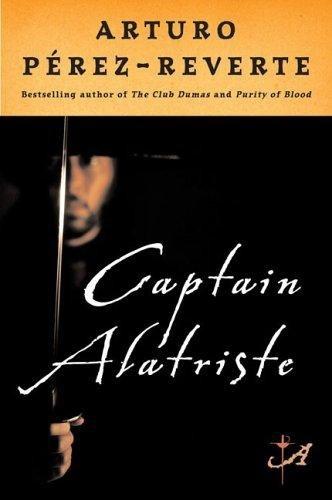 Captain Alatriste - Arturo Perez-Reverte