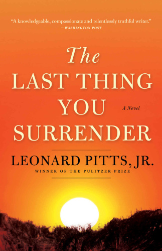 The Last Thing You Surrender by Leonard Pitts Jr