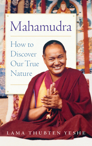 Mahamudra - How to Discover Our True Nature