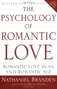 The Psychology of Romantic Love - Romantic Love in an Anti-Romantic Age