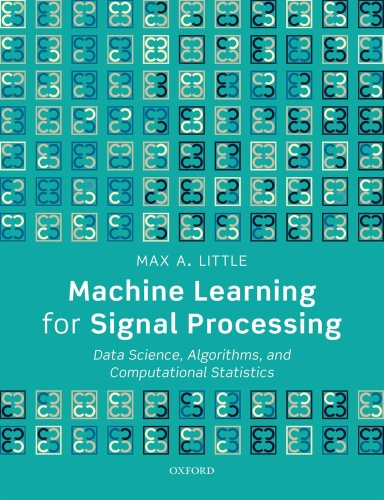 Machine Learning for Signal Processing   Data Science, Algorithms, and Computati