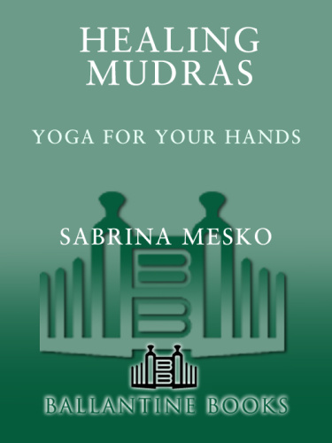 Healing Mudras - Yoga for Your Hands - New Edition