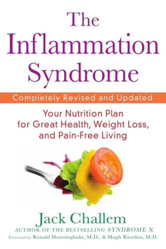The Inflammation Syndrome   Your Nutrition Plan for Great Health, Weight Loss, and...