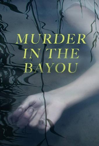 Murder In The Bayou 2019 - Series 01 GRTGxDoc