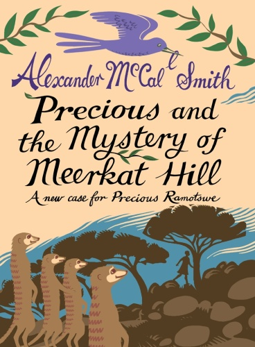 Alexander McCall Smith   [Precious Ramotswe 02]   Precious and the Mystery of Meer...
