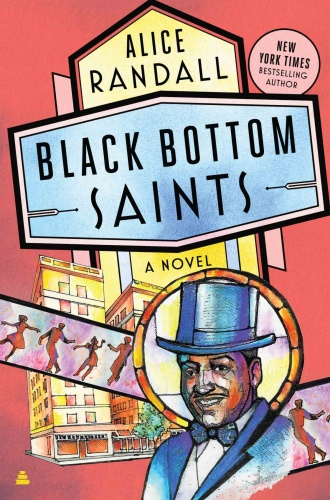 Black Bottom Saints  A Novel by Alice Randall