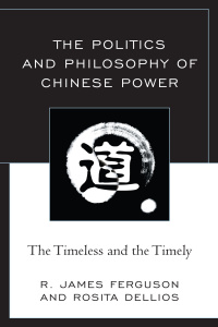The Politics and Philosophy of Chinese Power - The Timeless and the Timely
