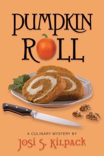 Josi S Kilpack - [Culinary Mystery 06] - Pumpkin Roll