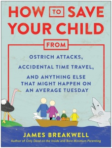 How to Save Your Child from Ostrich Attacks    by James Breakwell