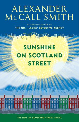 Alexander McCall Smith   [44 Scotland Street 08]   Sunshine on Scotland Street