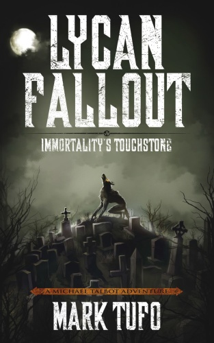Lycan Fallout 04 Immortality's Touchstone   Mark Tufo