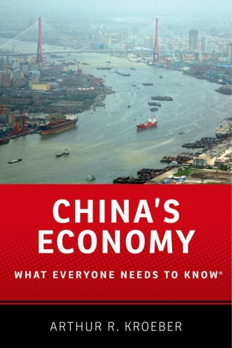 China's Economy What Everyone Needs to Know by Arthur R Kroeber