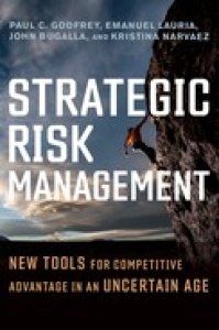 Strategic Risk Management- New Tools for Competitive Advantage in an Uncertain Age