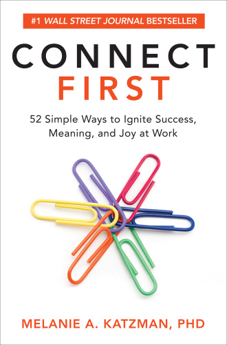 Connect First  52 Simple Ways to Ignite Success by Melanie A  Katzman