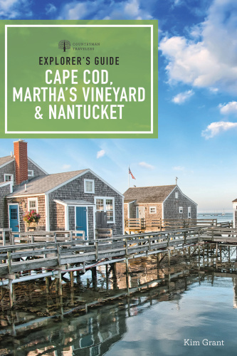 Explorer's Guide Cape Cod, Martha's Vineyard, & Nantucket, 11th Edition (Explore