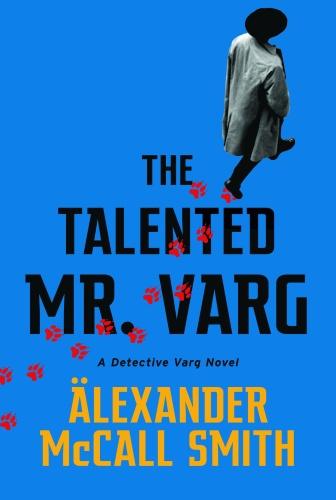 The Talented Mr  Varg  A Detective Varg Novel
