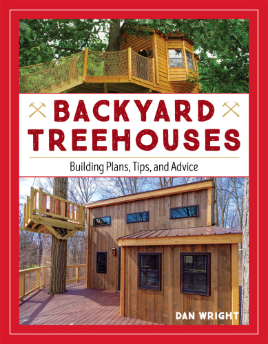 Backyard Treehouses   Building Plans, Tips, and Advice