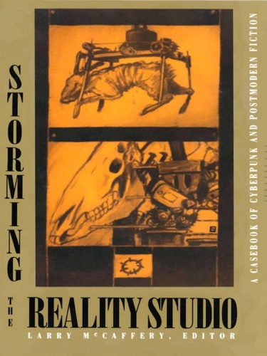 Storming the Reality Studio A Casebook of Cyberpunk & Postmodern Science Fiction