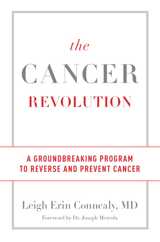 The Cancer Revolution A Groundbreaking Program to Reverse and Prevent Cancer