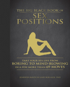 The Big Black Book of Sex Positions   Take Your Sex Life from Boring to Mind Blowing