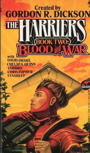 The Harriers 02   Blood and War   Gordon R Dickson David Drake Chelsea Quinn Yarbr...