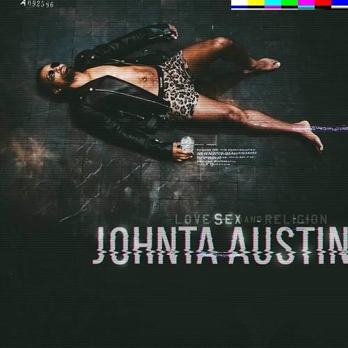 Johnta Austin   Love, Sex, & Religion (2019)