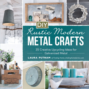 DIY Rustic Modern Metal Crafts   35 Creative Upcycling Ideas for Galvanized Metal