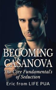 Becoming Casanova - The Core Fundamentals of Seduction
