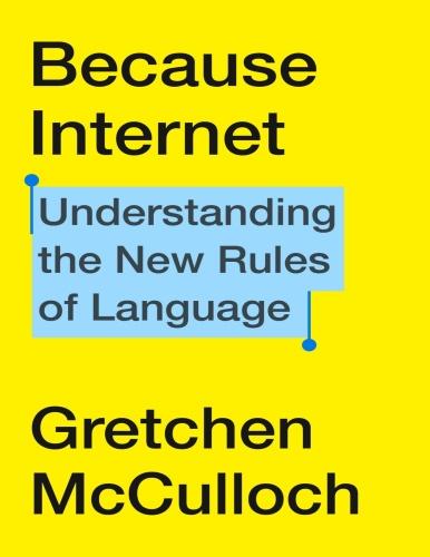 Gretchen McCulloch   Because Internet epub