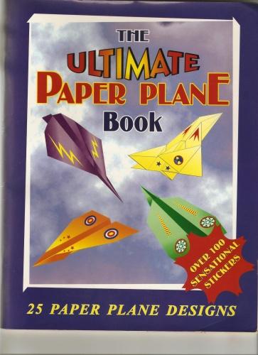 The Ultimate Paper Plane Book 25 Paper Plane Designs
