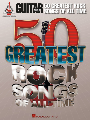 Guitar Worlds 50 Greatest Rock Songs Of All Time Songbook  R
