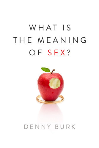 What Is the Meaning of Sex By Denny Burk