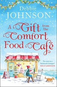 A Gift from the Comfort Food Ca - Debbie Johnson