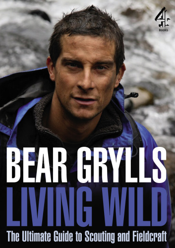 Living Wild - The Ultimate Guide to Scouting and Fieldcraft