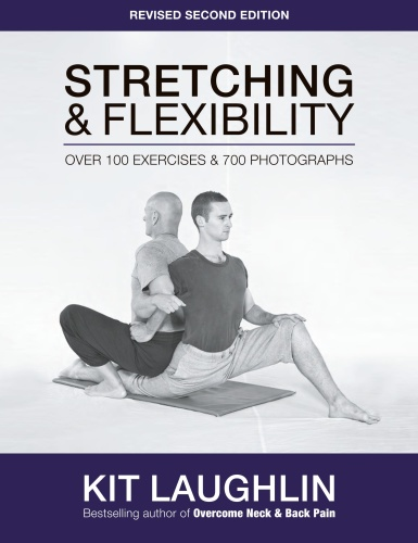 Stretching & Flexibility  Over 100 Exercises and 700 Photographs