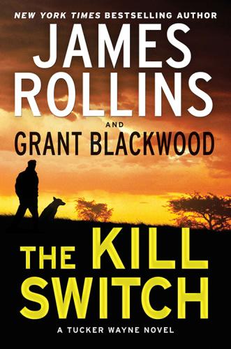 James Rollins, Grant Blackwood Tucker Wayne 01 The Kill Switch (v5)