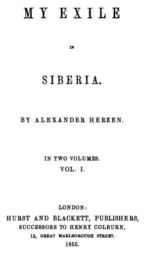 My Exile in Siberia, Vol  1 (Hurst & Blackett, 1855)
