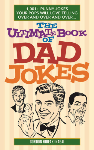 The Ultimate Book of Dad Jokes   1,001+ Punny Jokes