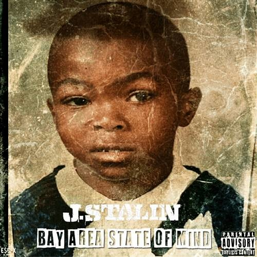 J  Stalin   Bay Area State of Mind