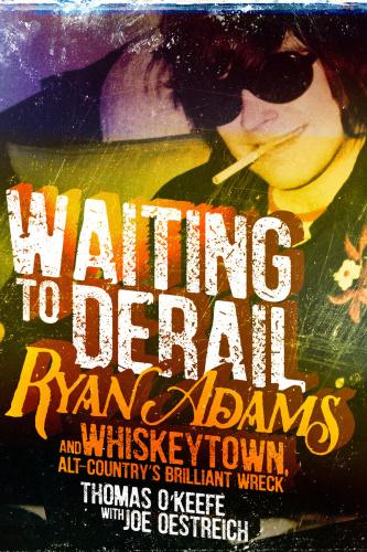 Thomas OKeefe Waiting To Derail Ryan Adams And Whiskeytown eBoo (2018)