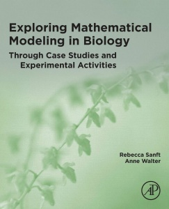 Exploring Mathematical Modeling in Biology Through Case Studies and Experimental