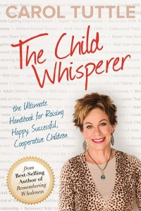 The Child Whisperer - The Ultimate Handbook for Raising Happy, Successful, and Coo...