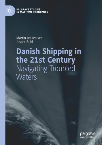 Danish Shipping in the 21st Century - Navigating Troubled Wa