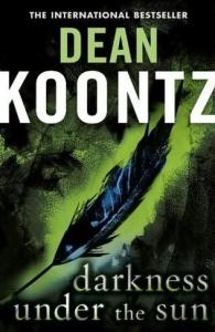 Darkness Under the Sun - Koontz, Dean