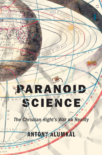 Paranoid Science   The Christian Right's War on Reality