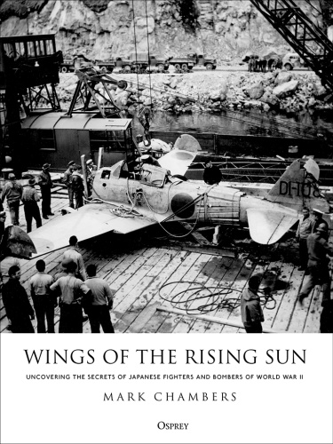 Wings of the Rising Sun  Uncovering the Secrets of Japanese Fighters and Bombers o...