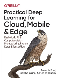 Practical Deep Learning for Cloud, Mobile, and Edge - Real-World AI & Computer-Vis...