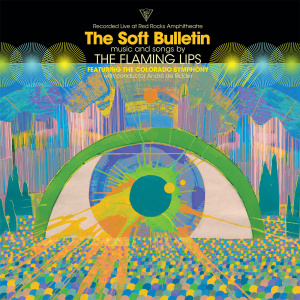 The Flaming Lips   The Soft Bulletin  Live at Red Rocks (2019)