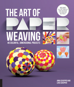 The Art of Paper Weaving - 46 Colorful, Dimensional Projects
